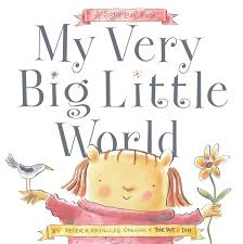 my very big little world book by peter h reynolds official