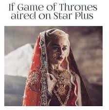 Indian Memes - meme indian star plus gameofthrones sourus story pinterest