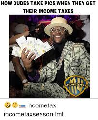 Income Tax Meme - 25 best memes about income tax meme income tax memes