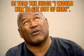 Prison Memes - image tagged in oj simpson judge parole prison funny funny memes
