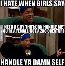 When Girls Meme - i hate when girls say meme