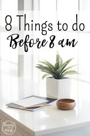8 things to do before 8 am to make your days less hectic