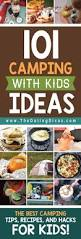 101 camping ideas for kids ideas camping ideas and go camping