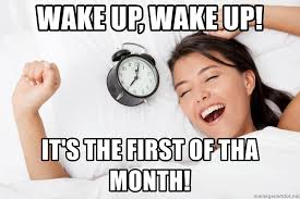 First Of The Month Meme - wake up wake up it s the first of tha month wake up lass meme