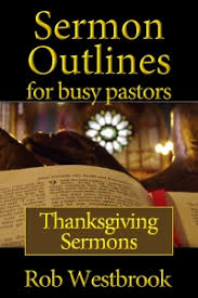 sermon outlines for busy pastors thanksgiving sermons sermon