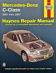 mercedes repair manuals mercedes c class w203 2001 2007 haynes service repair manual