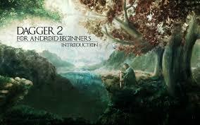 dagger 2 for android beginners u2014 introduction u2013 hari vignesh
