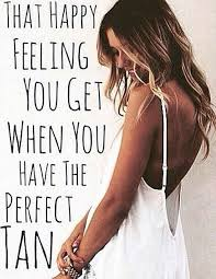 Tanning Meme - that happy feeling you get when you have the perfect tan tanning