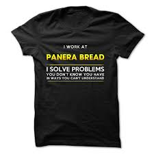 panera bread thanksgiving hours i work at panera bread i solve problem t shirt u0026 hoodie