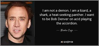 Seeking Lizard Nicolas Cage Quote I Am Not A I Am A Lizard A