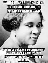 Madam Meme - want to make billions in the black hair industry the madam cj walker