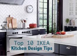 Tips For Kitchen Design Top 10 Ikea Kitchen Design Tips Being Tazim