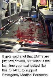 Taxi Driver Meme - it gets said a lot that emt s are just taxi drivers but when is