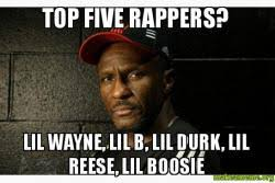 Lil Boosie Memes - top five rappers lil wayne lil b lil durk lil reese lil