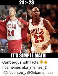 Nba Meme - 24 23 memes 24 2 24 lls 23 its simple math can t argue with facts