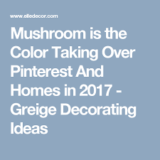 forget taupe a new color is taking over homes and pinterest in
