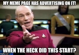 Advertising Meme - imgflip s quality is going downhill i kind of liked no ads imgflip