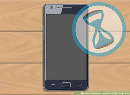 speed up android phone how to speed up an android smartphone with pictures wikihow