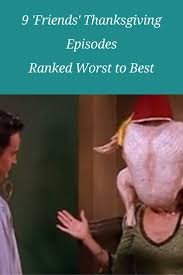 tow all the thanksgivings the 25 best friends thanksgiving episodes ideas on pinterest