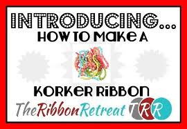 korker ribbon how to make korker ribbon the ribbon retreat