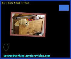 Wood Plans Toy Chest by Wood Toy Chest Plans 181855 Woodworking Plans And Projects