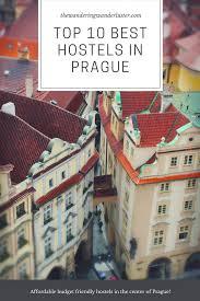 Top 10 Best Rated Hostels In Prague The Wandering Wanderlusters