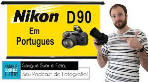 review nikon d90 em portugues youtube