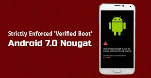 android bootc what is strictly enforced verified boot in android 7 0 nougat