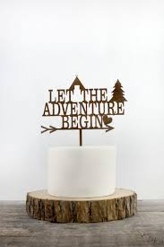 let the adventure begin cake topper you are my greatest adventure
