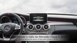 mercedes class c 2015 how to remove the stereo of mercedes class c 2015