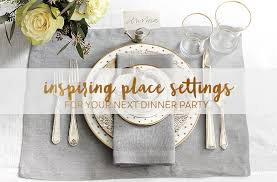 place settings inspiring table settings for your next dinner party how to decorate