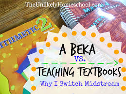 the unlikely homeschool a beka arithmetic vs teaching textbooks