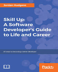 skill up a software developer u0027s guide to life and career packt