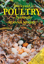backyard poultry naturally alanna moore 9780975778289 amazon