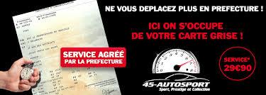 bureau carte grise service carte grise 45 autosport 45 autosport