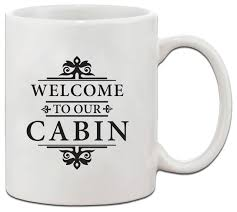 welcome to our cabin ceramic mug cup 11 oz rustic mugs by