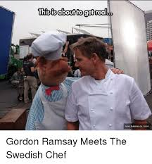 Chef Gordon Ramsay Memes - thisisabouffogefirealh gordon ramsay meets the swedish chef