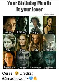 March Birthday Memes - your birthday month is your lover igimadirewolf april january