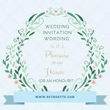 wedding invitation verbiage wedding invitation wording etiquette when to use pleasure