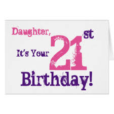 daughters 21st birthday cards daughters 21st birthday greeting