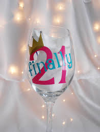 birthday drink wine custom finally 21 birthday wine drink goblet large wine glass