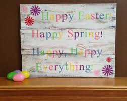 happy everything sign items similar to happy easter happy happy happy everything