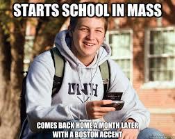 Boston Accent Memes - college freshman memes quickmeme