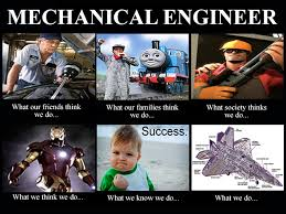 Mechanical Engineer Meme - image 254448 what people think i do what i really do know