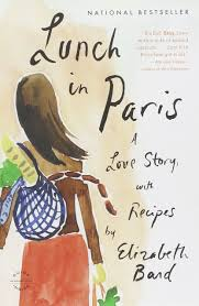 lunch in paris a love story with recipes elizabeth bard