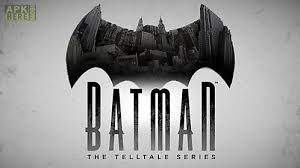 batman apk batman the telltale series for android free at apk here