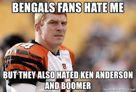 Bengals Memes - bengals fans hate me but they also hated ken anderson and boomer
