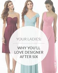 after six bridesmaid dresses why brides are loving the look of after six bridesmaid dresses