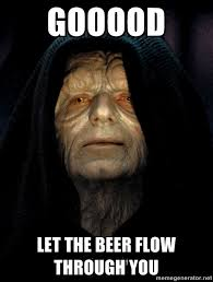 Movie Meme Generator - star wars emperor via meme generator beer humor pinterest