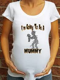 i u0027m going to be a mummy maternity shirt halloween pregnancy